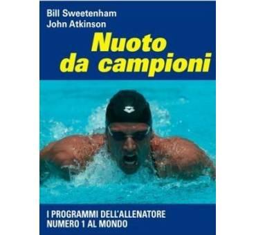 NUOTO DA CAMPIONI di SWEETENHAM BILL ATKINSON JOHN